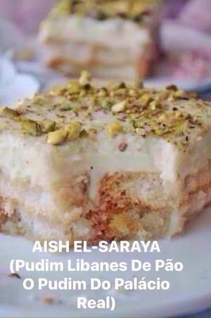 Receita de Aish El Saraya (Pudím Libanés ou Pudím Do Palácio Real)